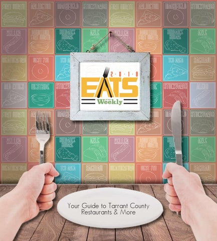 Eats 2018 By Fort Worth Weekly Issuu