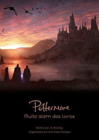 eb37e4947153b Pottermore - Muito além dos livros by Ana Carla Campos - issuu