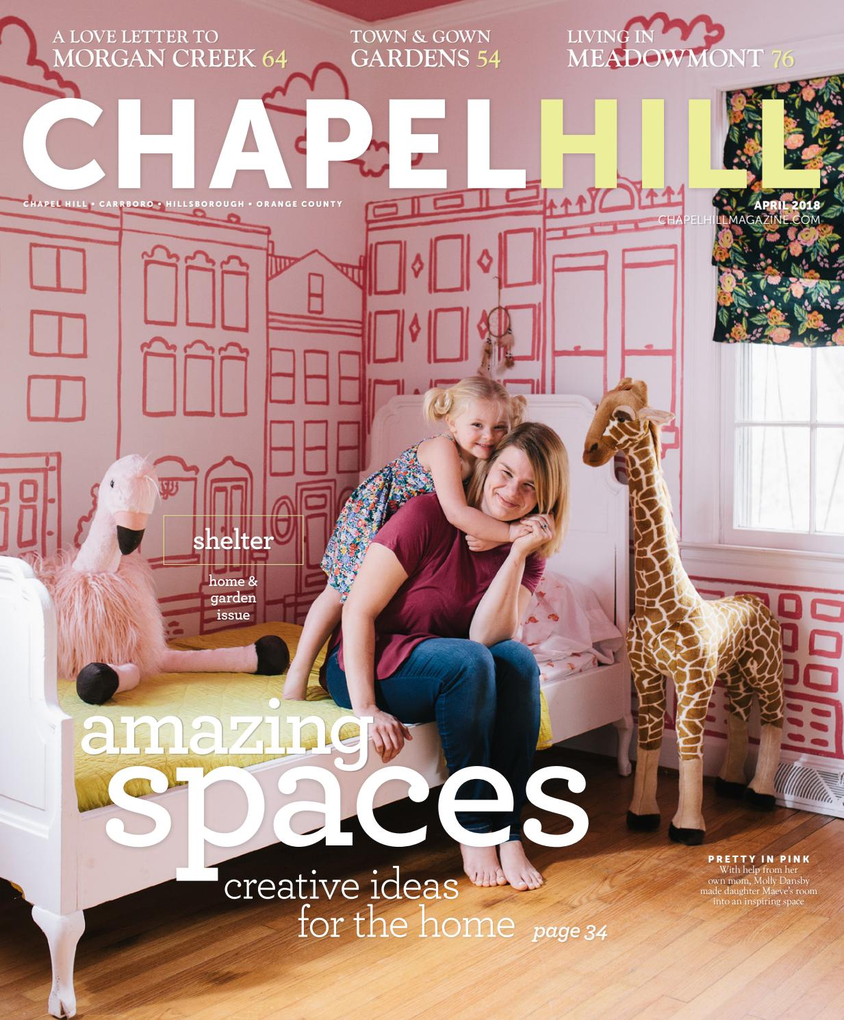 Chapel Hill Magazine April 2018 By Shannon Media Issuu