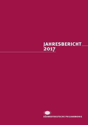 Jahresbericht 2017 by Südwestdeutsche Philharmonie - issuu