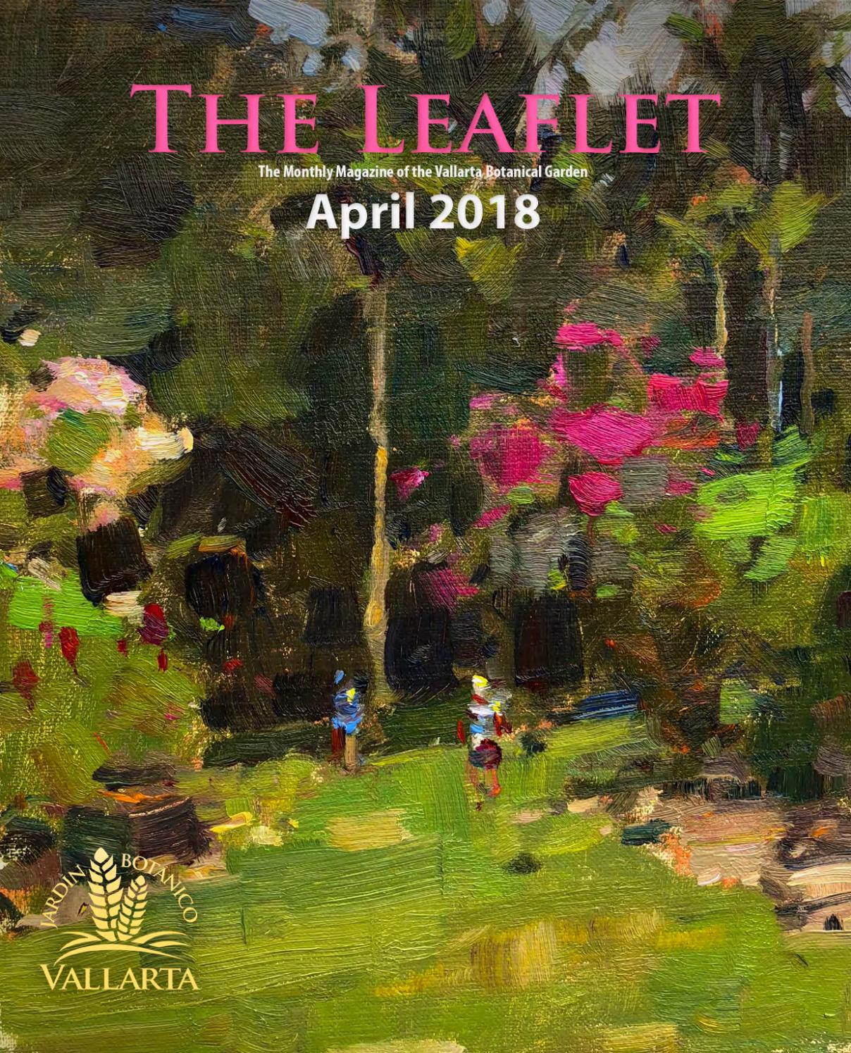 The Leaflet - April 2018 by Jardín Botánico de Vallarta Vallarta ...