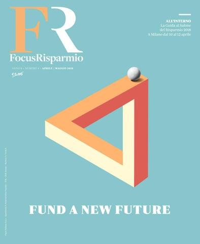 f7ef1da508 FocusRisparmio | Apr – Mag 2018 | Anno 6 - N. 4 by Focus Risparmio ...