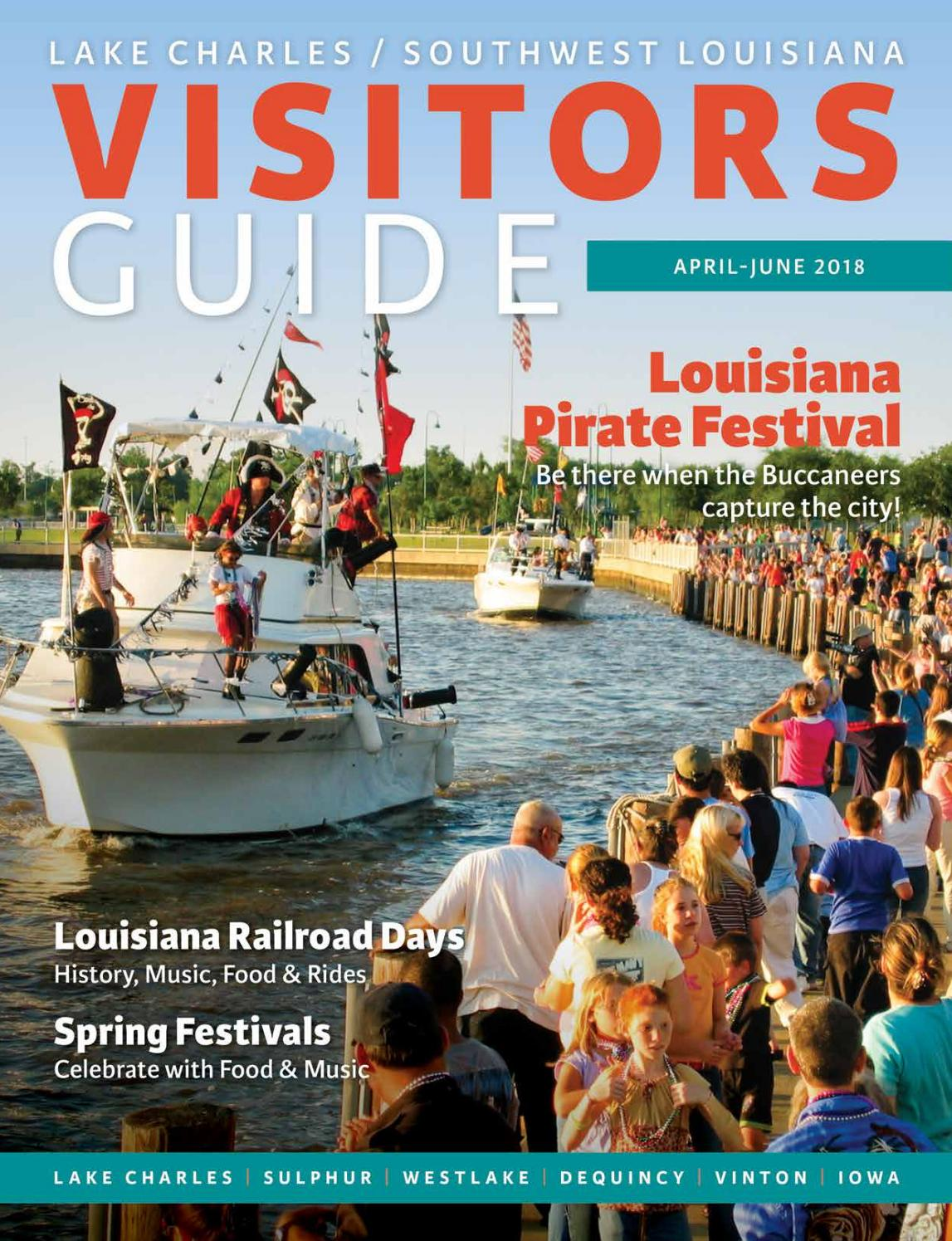 Lake Charles Southwest Louisiana Visitor Guide April June 2018 By Visit