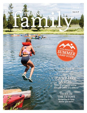 Teton Family Summer 2018 Issue No 27 By Teton Media Works Inc Issuu