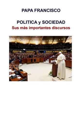 PAPA FRANCISCO POLITICA y SOCIEDAD Sus mรกs importantes discursos 49f7f7ad427b