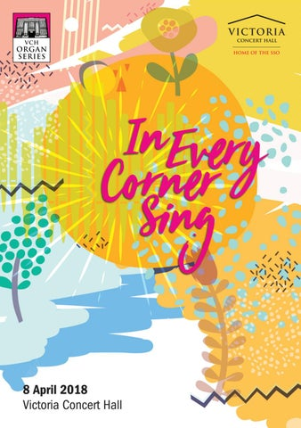 VCH Organ Series: In Every Corner Sing by Singapore Symphony - issuu