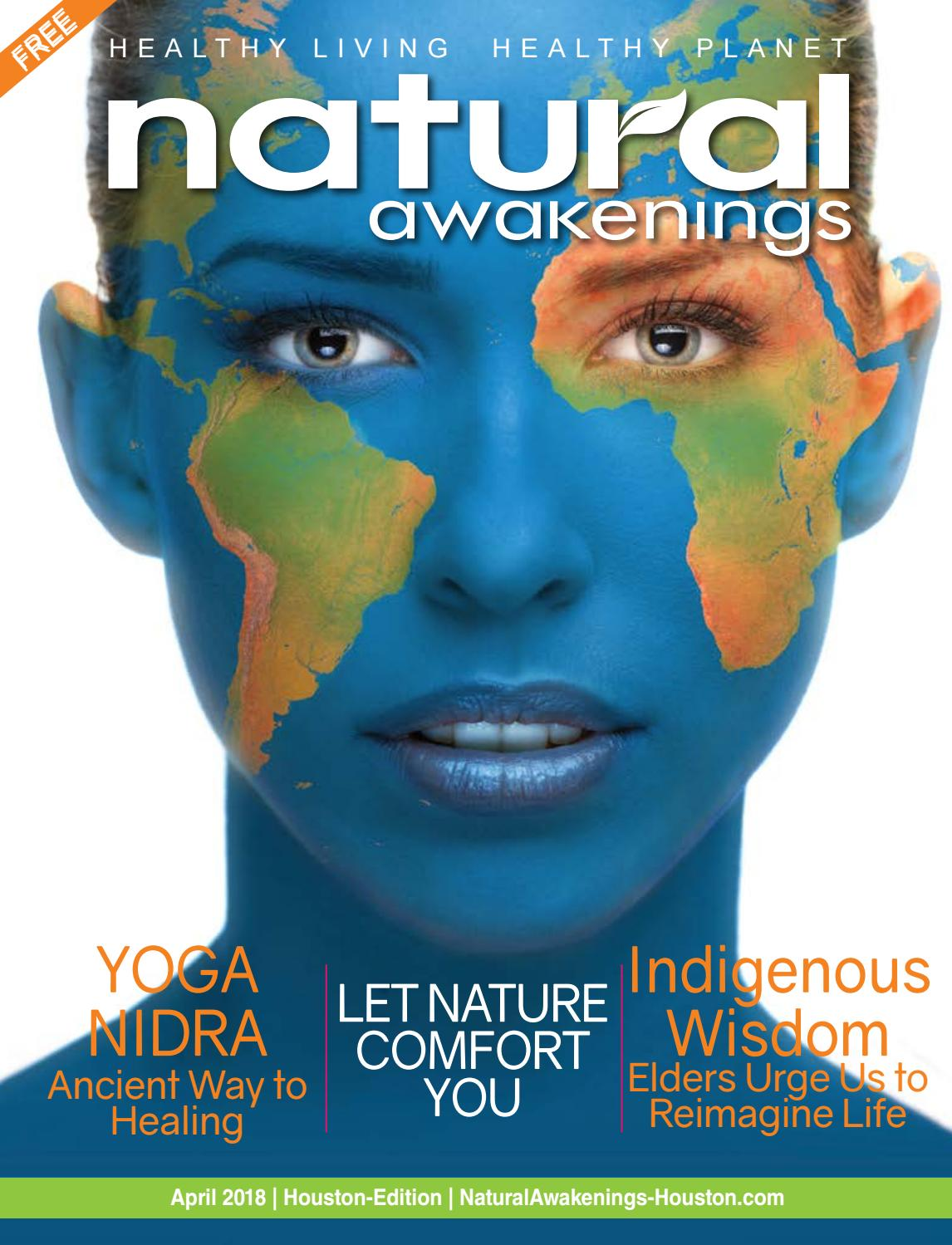Natural Awakenings Houston April 2018 by Holistic Choice