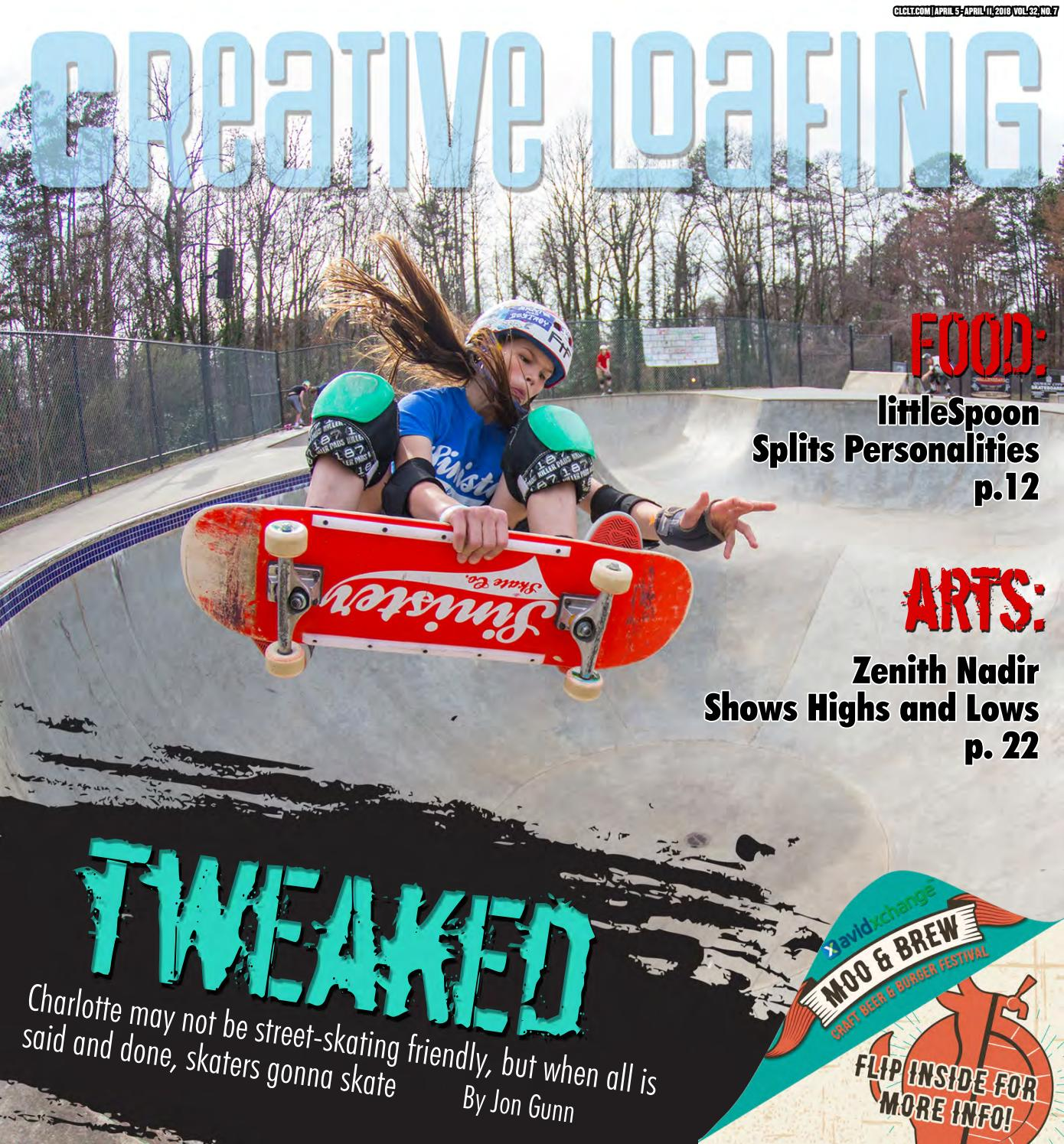 2018 7 Issue 8 Creative Loafing Charlotte by Creative Loafing Charlotte -  issuu