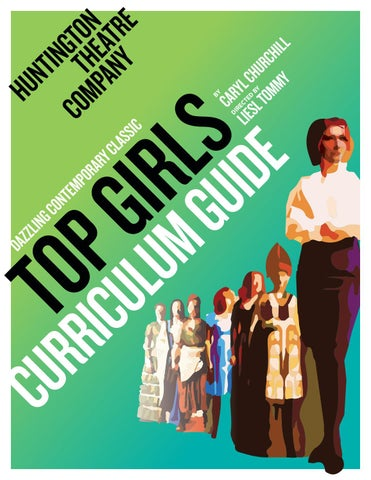 Top Girls Curriculum Guide By Huntington Theatre Company Issuu