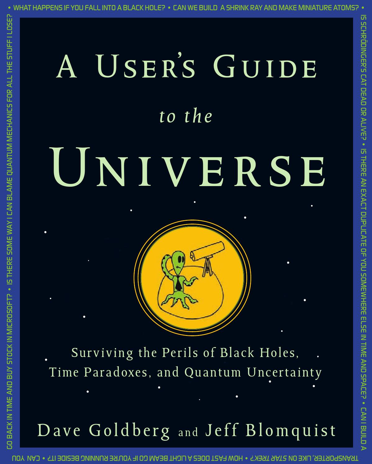 A User's Guide To The Universe - Dave Goldberg & Jeff Blomquist by Din Nou - issuu