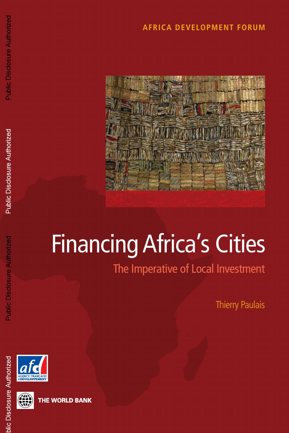 Financing Africa's Cities : The Imperative of Local Investment by