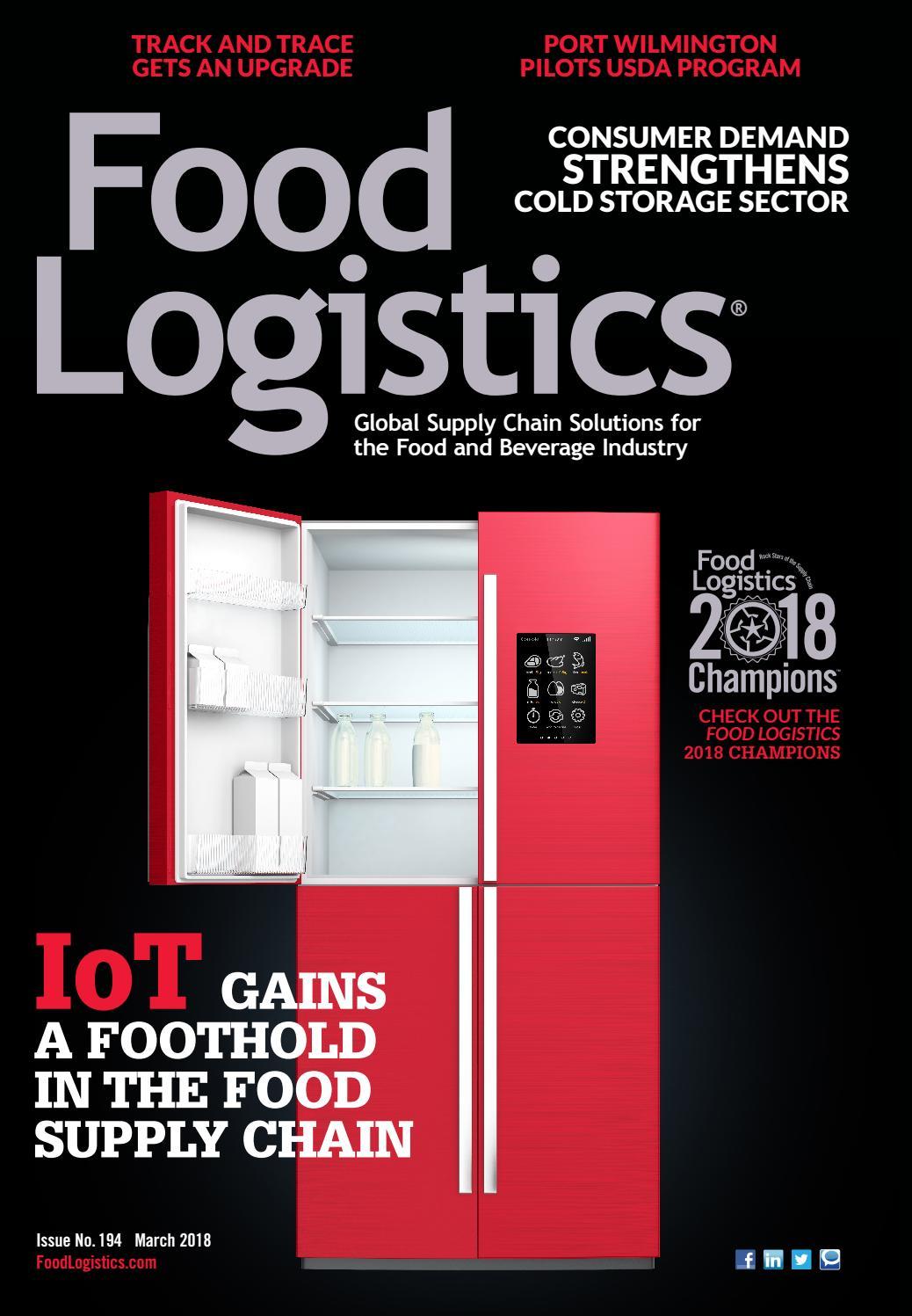 food logistics march 2018 by supply demand chain food logistics issuu