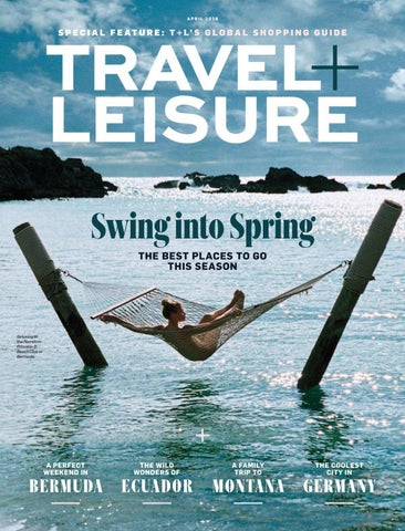 Travel Leisure Magazine Usa April 2018 By The Manager Issuu