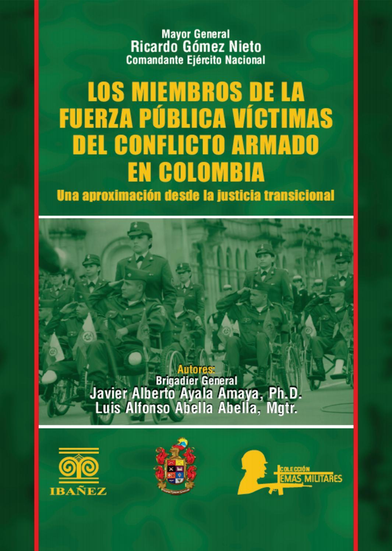 Los miembros de la fuerza pública víctimas del conflicto armado en ...