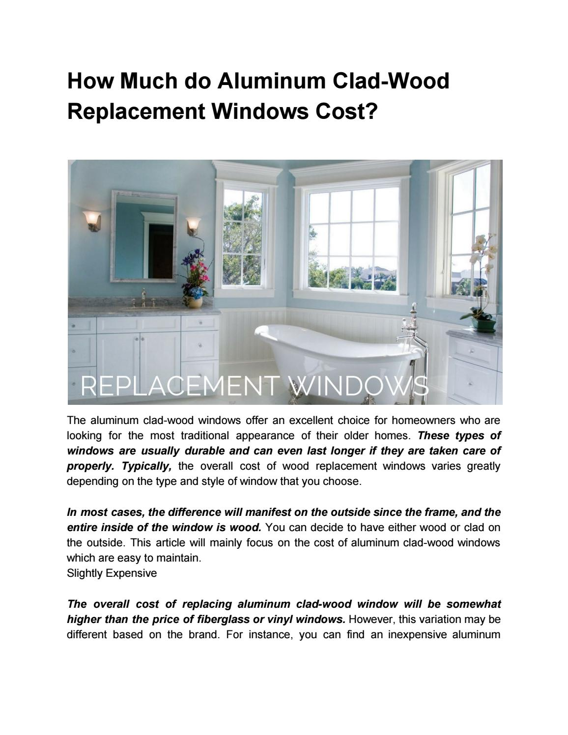 fiberglass windows cost casement how much do aluminum clad wood replacement windows cost by prowriter4life issuu