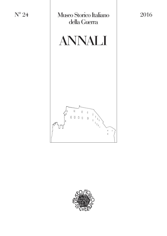 Annali 24 16 Web By Museo Storico Italiano Della Guerra Issuu