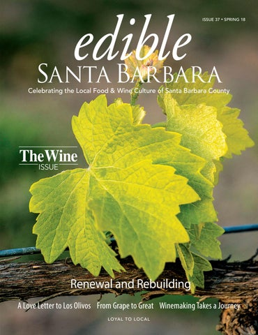 293033c788 Edible Santa Barbara Spring 2018. Celebrating the local food   wine culture  of Santa Barbara County