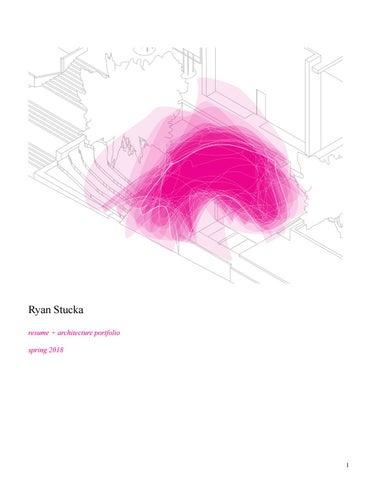 Architecture Resume + Portfolio // Spring 2018 by ryanstucka