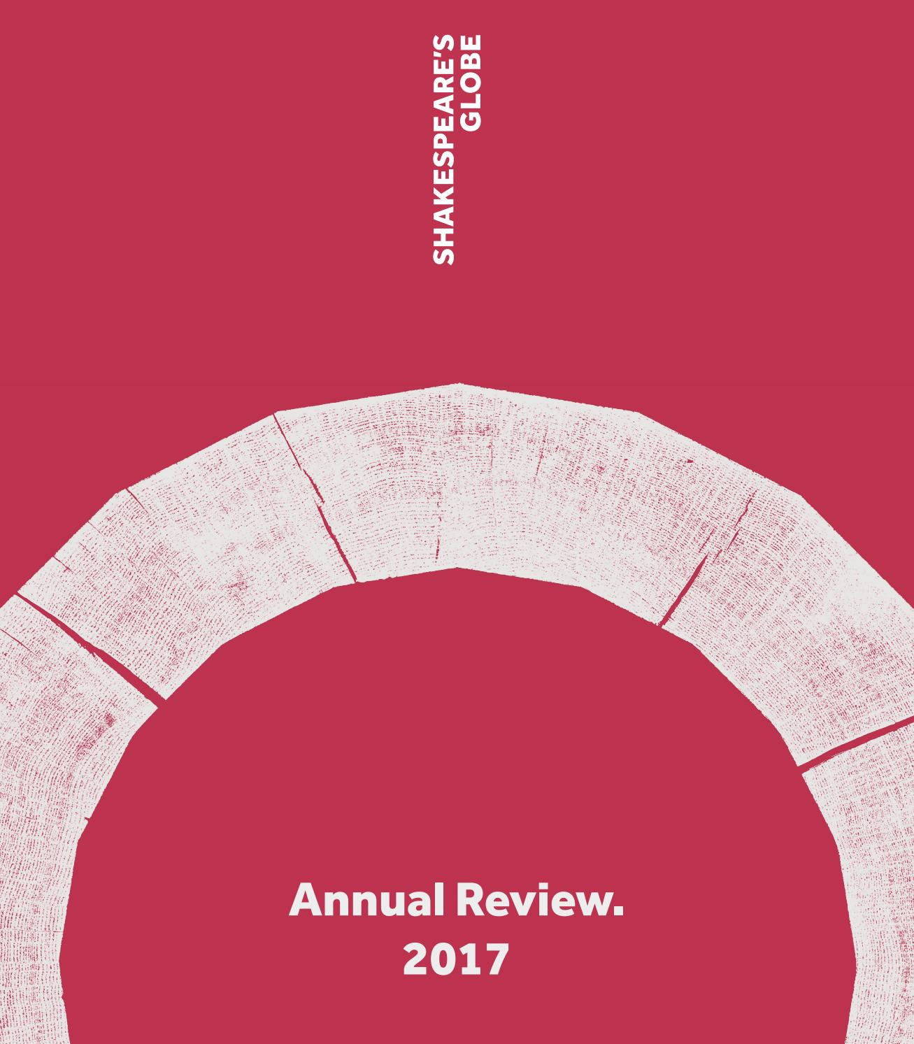 Annual Review 2017 by Shakespeare's Globe - issuu
