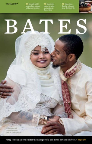 Bates Magazine Spring 2017 By Bates College Issuu