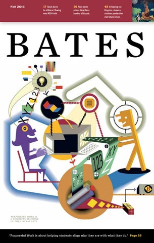 Bates Magazine Fall 2015 By Bates College Issuu