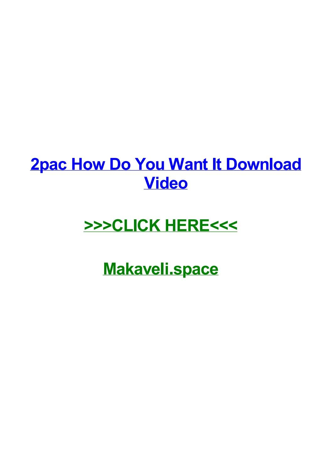 2pac How Do You Want It Download Video By Claudiagznq Issuu