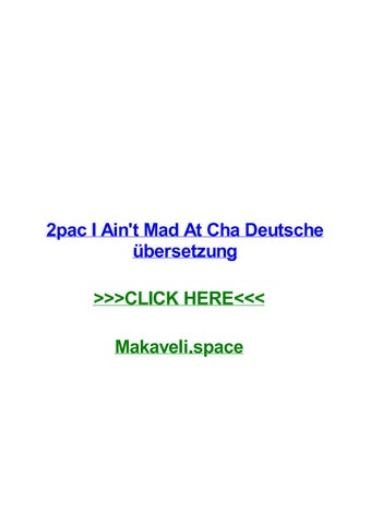 2pac i aint mad at cha deutsche bersetzung 2pac i aint mad at cha deutsche bersetzung hyattsville mammamia performances abba recordings elvis cologne 0 - Mad Bewerbung