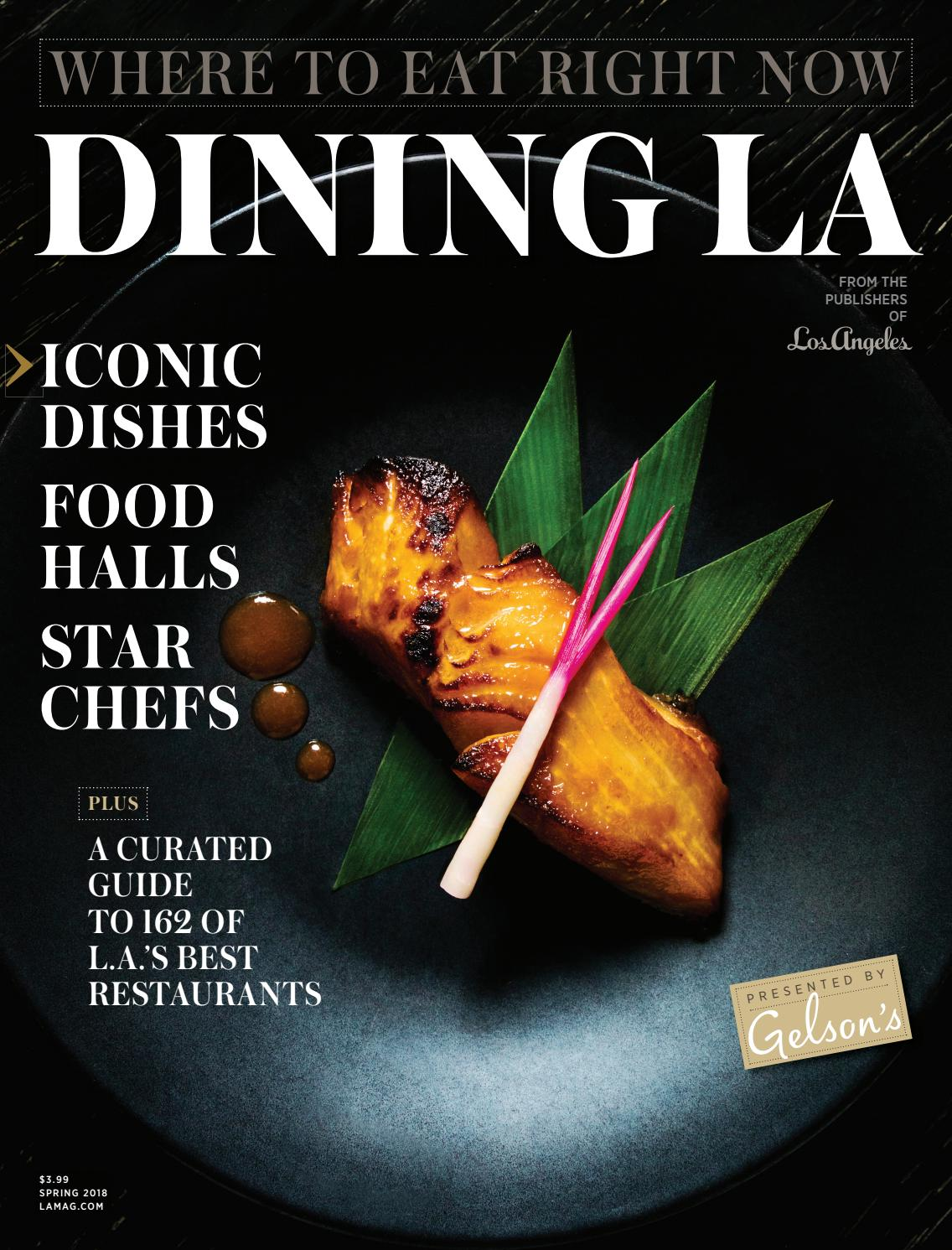 Dining La Los Angeles Magazine Spring 2018 By Los Angeles Magazine Issuu