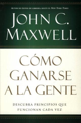 Cmo Ganarse A La Gente John Maxwell By Cristian Miguel Issuu