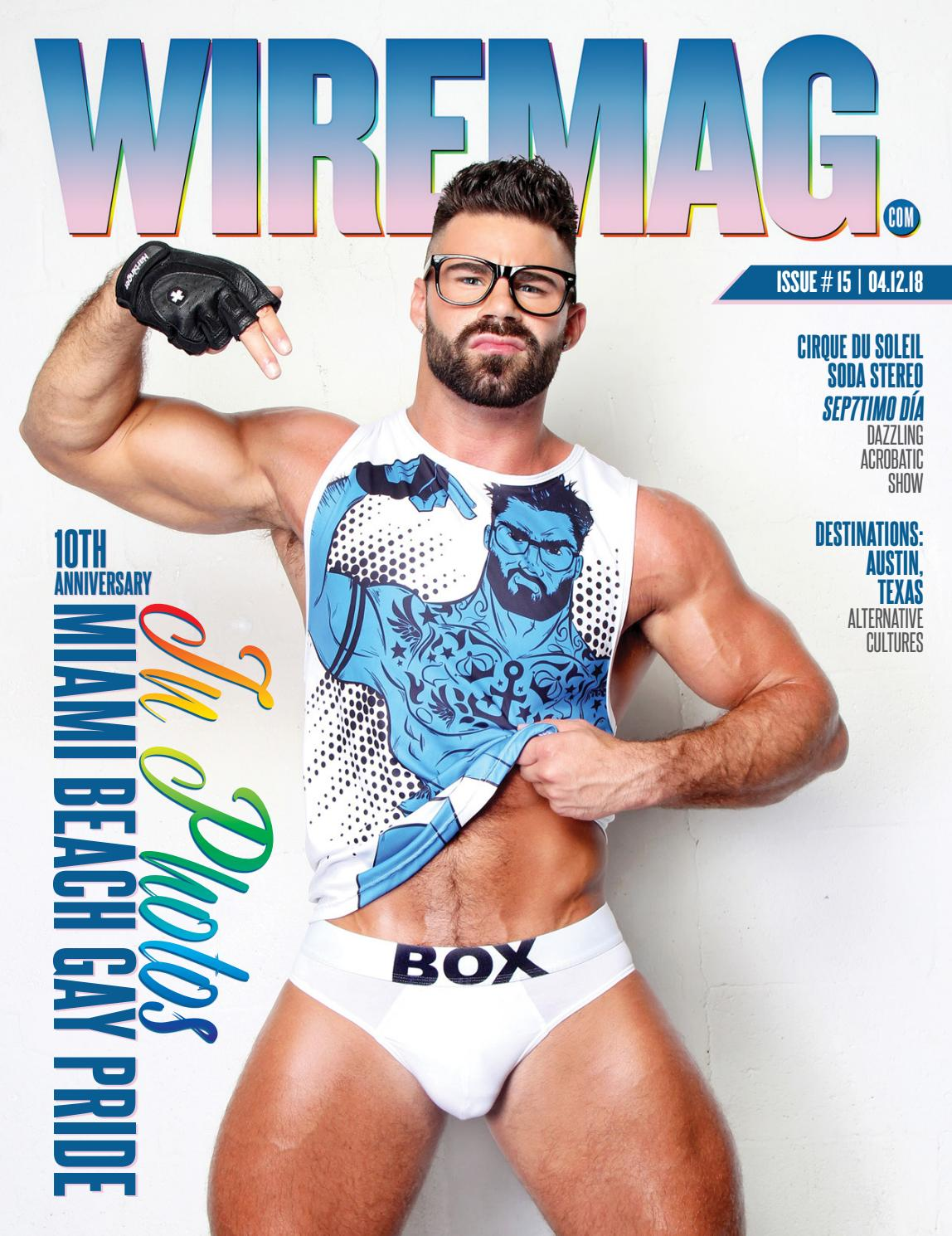 Wire Magazine 15.2018 Miami Beach Gay Pride in Photos by Wire Media Group -  issuu