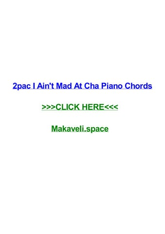 2pac I Aint Mad At Cha Piano Chords By Bethocopd Issuu