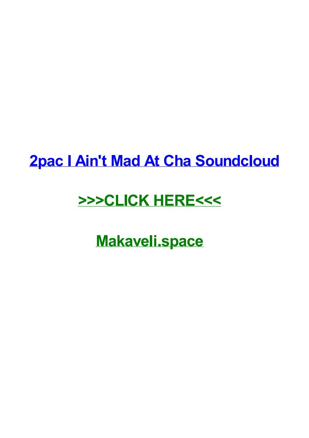 2pac i aint mad at cha soundcloud by tonyajmiyj issuu - Mad Bewerbung