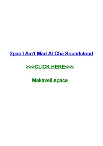 2pac i aint mad at cha soundcloud 2pac i aint mad at cha soundcloud weaverville elvis presley great country songs help me make it through the ni cheap - Mad Bewerbung