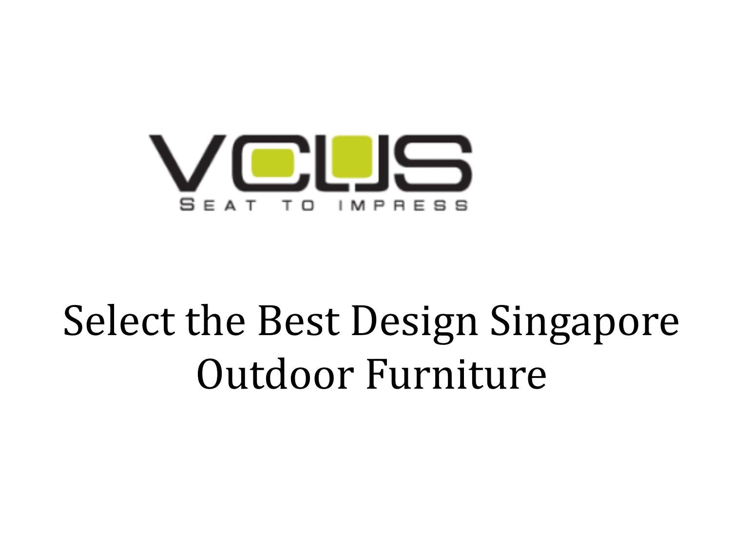 Select the Best Design Singapore Outdoor Furniture