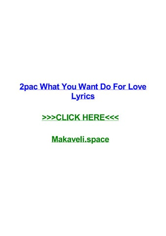 2pac What You Want Do For Love Lyrics By Ashleybtnfq Issuu