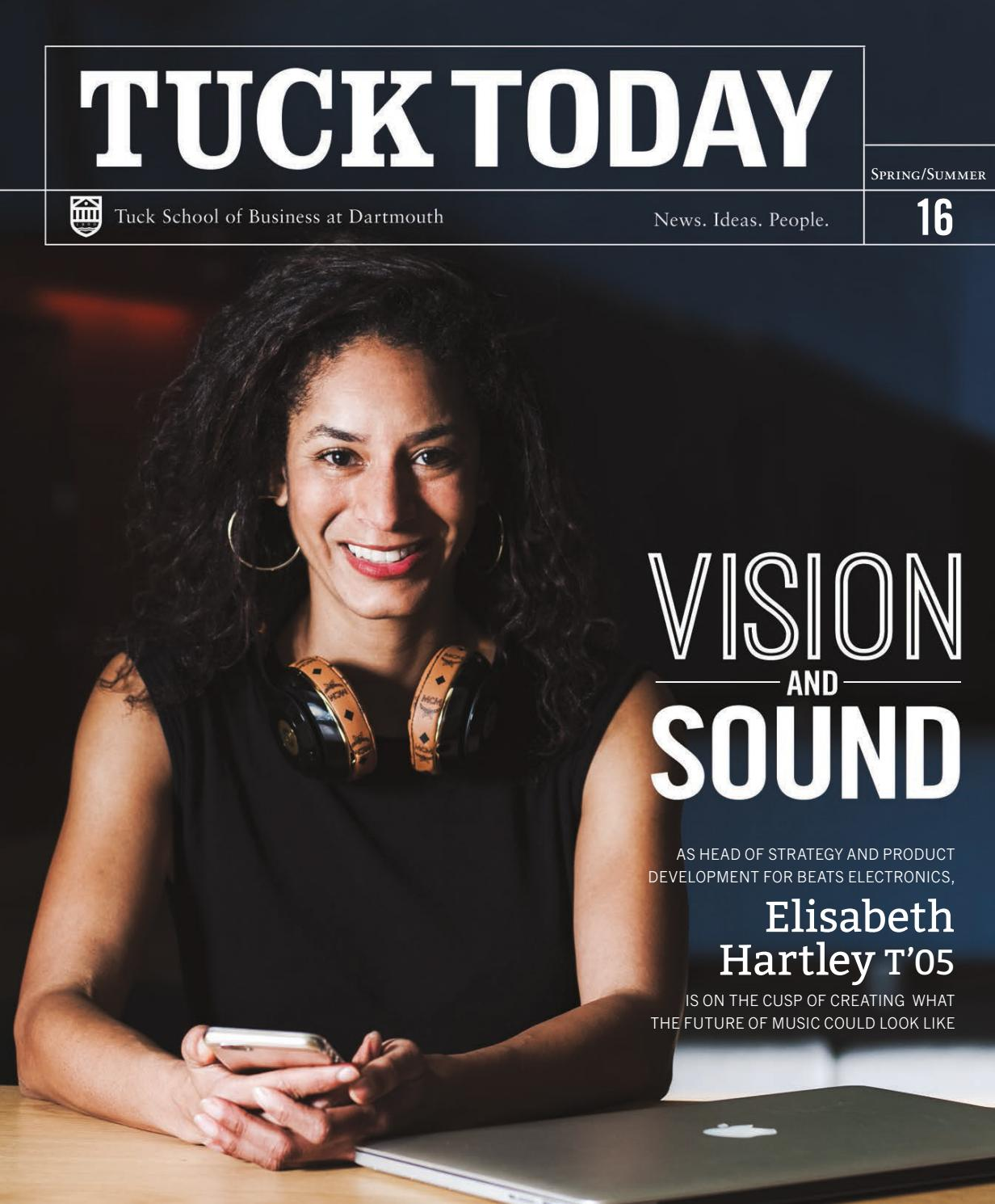 d8eeaee20c26 Tuck Today – Summer 2016 Issue by Tuck School of Business at Dartmouth -  issuu