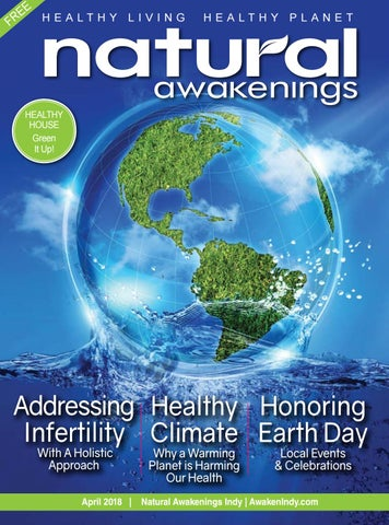NA Indy April 2018 by Natural Awakenings Indianapolis - issuu