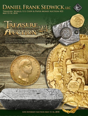 4a02de71fb Daniel Frank Sedwick, LLC Treasure, World, U.S. Coin and Paper Money  Auction 23 LIVE ON THE INTERNET Tuesday, May 15, 2018 Session I: 10:00 am  edt Session ...
