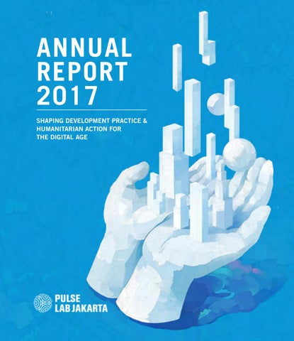 ANNUAL REPORT 2017 SHAPING DEVELOPMENT PRACTICE   HUMANITARIAN ACTION FOR  THE DIGITAL AGE 061541a655
