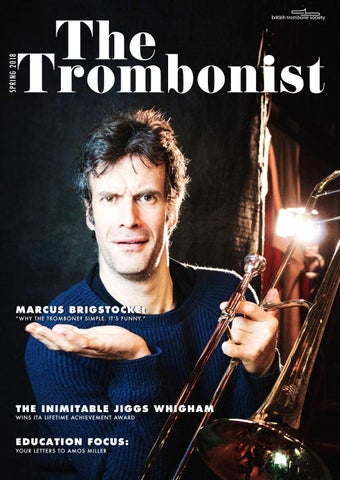 The Trombonist - Spring 2018 by British Trombone Society - issuu