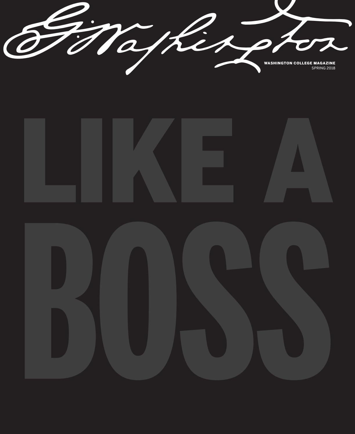 Like A Boss: Washington College Alumni Magazine, Spring 2018 by Washington  College - issuu