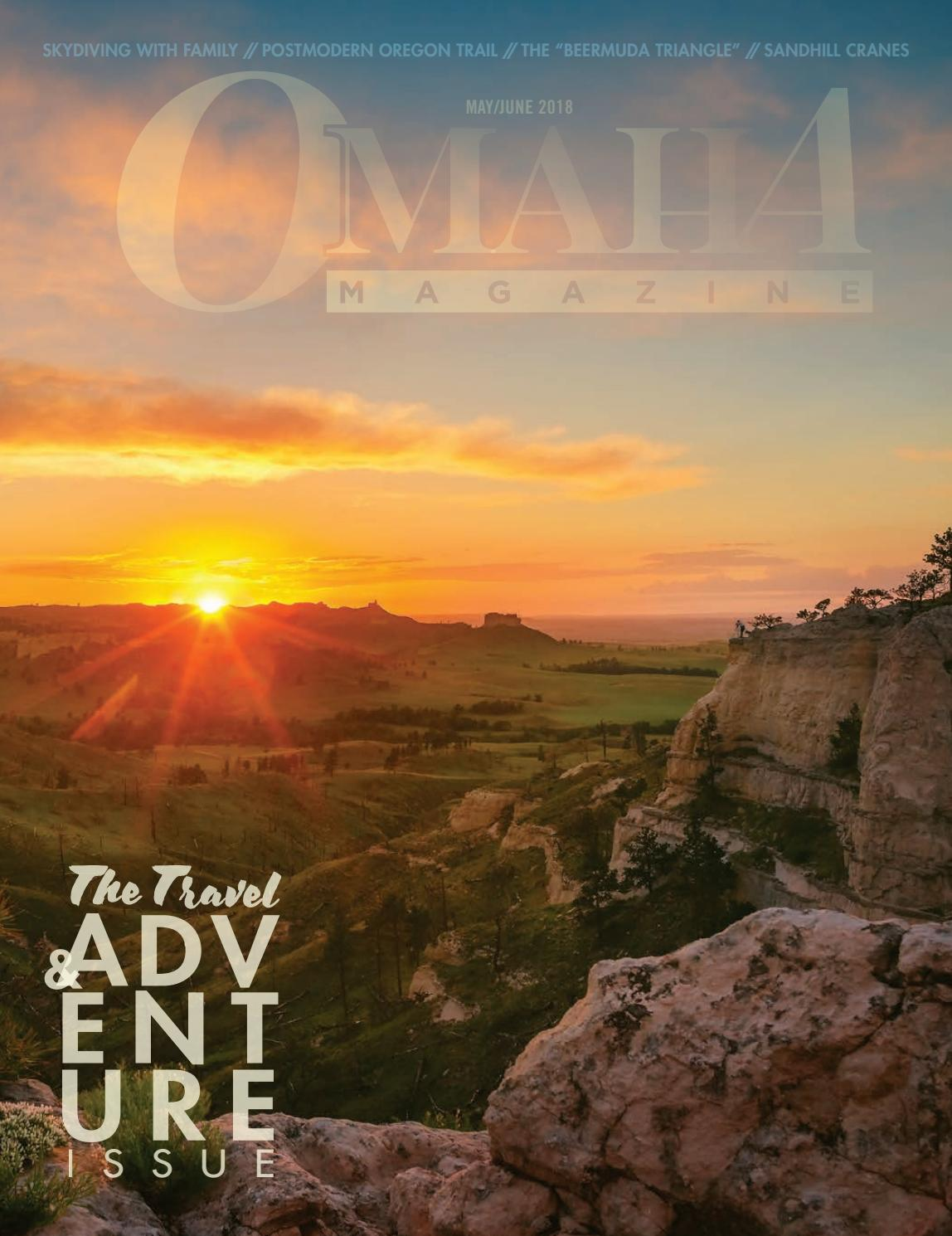May/June 2018 Omaha Magazine by Omaha Magazine - issuu