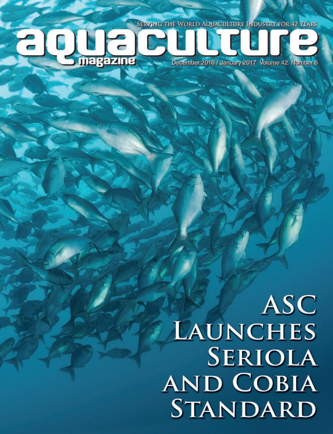 Aquaculture Magazine December 2016 / January 2017 Vol. 42 No. 6 by Aquaculture Magazine - Issuu