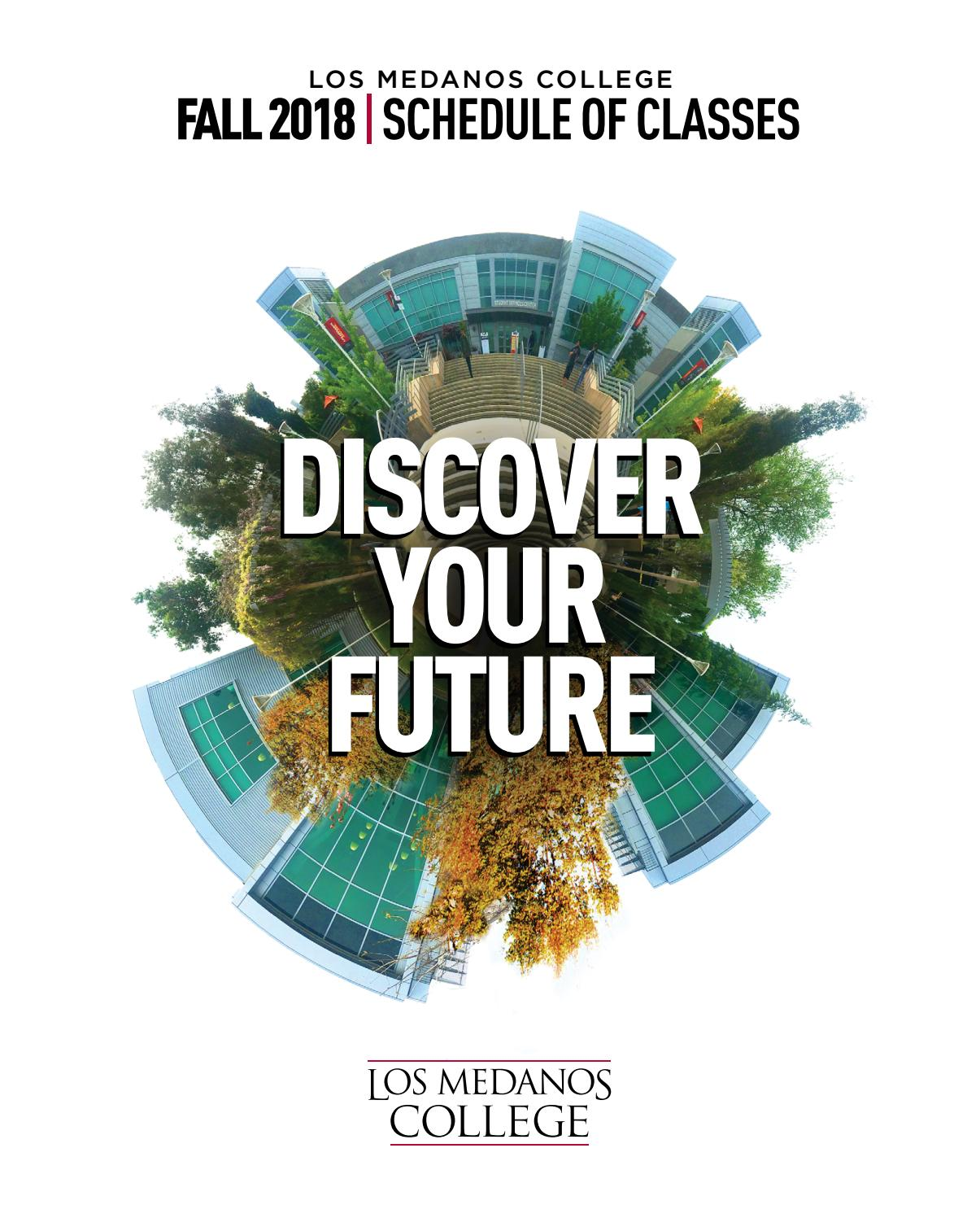 2018 Fall 2018 Schedule of Classes by Los Medanos College