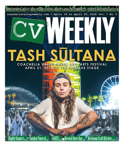 Coachella Valley Weekly April 19 To April 25 2018 Vol 7 No 5 By