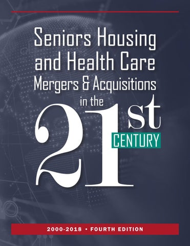Seniors Housing & Health Care M&A in the 21st Century, 4th