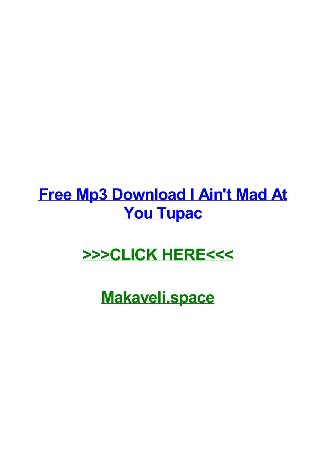 Free mp3 download i aint mad at you tupac by joelyhka - issuu