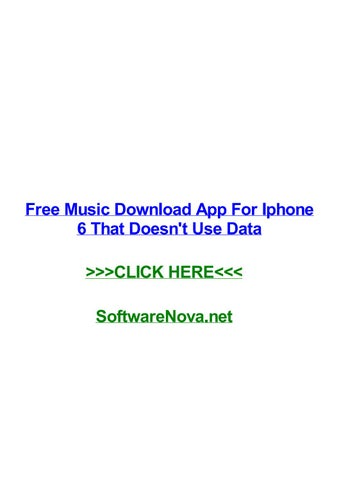 Free music download app for iphone 6 that doesnt use data by