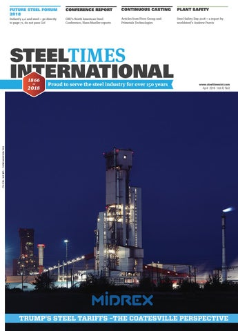 Steel Times International April 2018 by Quartz Business Media - issuu