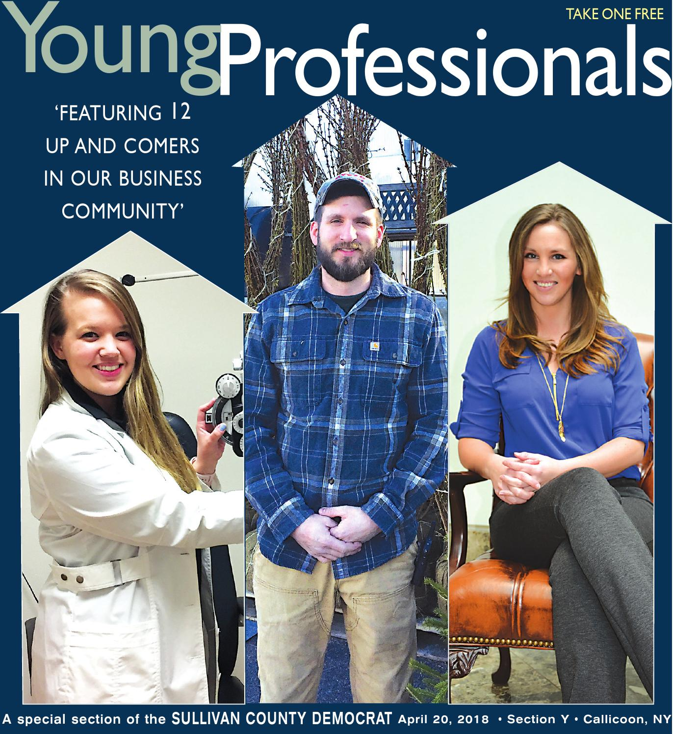 Young Professionals 2018 by Sullivan County Democrat/Catskill-Delaware  Publications - issuu